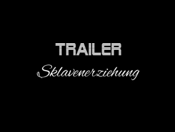 Trailer Sklavenerziehung